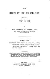 The History of Normandy and of England: ¬The three first dukes of Normandy, Rollo, Guillaume-Longue-Épée, and Richard-Sans-Peur, the Carlovingian line supplanted by the Capets, Volume 2