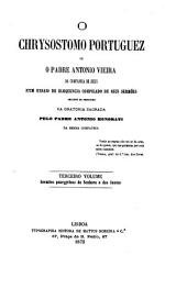 O Chrysostomo portuguez: ou, O padre Antonio Vieira da Companhia de Jesus. N'um ensaio de eloquencia compilado dos seus sermões segundo os principios da Oratoria Sagrada, Volume 3