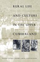 Rural Life and Culture in the Upper Cumberland PDF