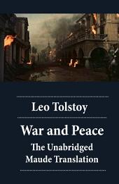War and Peace - The Unabridged Maude Translation