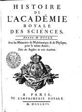 HISTOIRE DE L'ACADÉMIE ROYALE DES SCIENCES. ANNÉE M. DCCLX. Avec les Mémoires de Mathématique & de Physique, pour la même Année, Tirés des Registres de cette Académie
