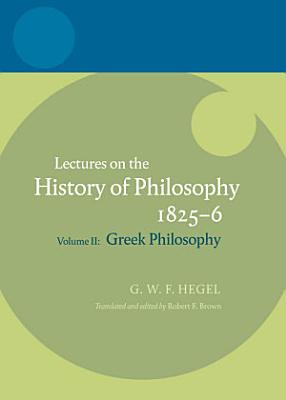 Lectures on the History of Philosophy  Greek philosophy