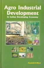 Agro Industrial Development in Indian Developing Economy PDF