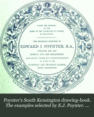 Poynter's South Kensington drawing-book. The examples selected by E.J. Poynter. Freehand, first grade - plants