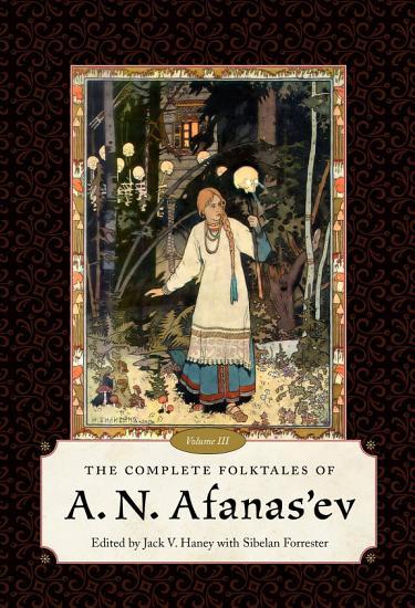 The Complete Folktales of A  N  Afanas ev  Volume III PDF