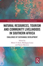 Natural Resources  Tourism and Community Livelihoods in Southern Africa PDF