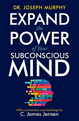 Expand the Power of Your Subconscious Mind