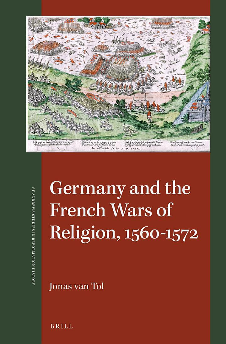 Germany and the Coming of the French Wars of Religion