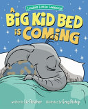 A Big Kid Bed is Coming Book