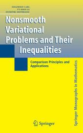 Nonsmooth Variational Problems and Their Inequalities: Comparison Principles and Applications