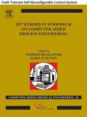 23 European Symposium on Computer Aided Process Engineering: Fault-Tolerant Self-Reconfigurable Control System