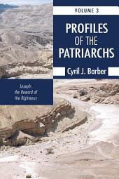 Profiles of the Patriarchs, Volume 3: Joseph: The Reward of the Righteous, Volume 3