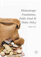 Philanthropic Foundations  Public Good and Public Policy PDF