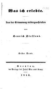 Was ich erlebte: Aus der Erinnerung niedergeschrieben von Henrich Steffens, Bände 1-2