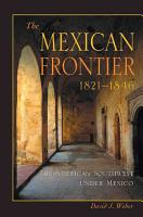The Mexican Frontier  1821 1846 PDF