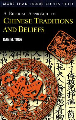A Biblical Approach to Chinese Traditions and Beliefs PDF