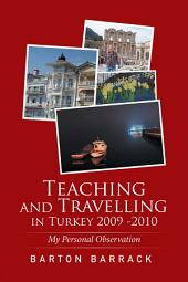 Teaching and Travelling in Turkey 2009 -2010: My Personal Observation