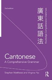 Cantonese: A Comprehensive Grammar: Edition 2
