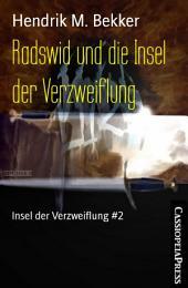 Radswid und die Insel der Verzweiflung: Insel der Verzweiflung #2