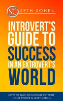 Introvert S Guide To Success In An Extrovert S World How To Take Advantage Of Your Inner Power   Quiet Genius
