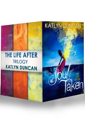 The Life After Trilogy  Soul Taken   Soul Possessed   Soul Betrayed PDF