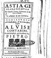Astiage drama per musica nel famoso teatro Grimani di SS. Gio. e Paolo. L'anno 1677 [Matteo Noris]. Consagrato all'illustrissimo, & eccellentissimo signor Aluise Contarini, ..