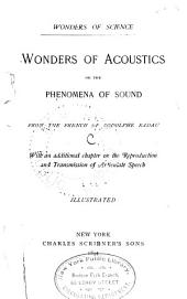 Wonders of Acoustics, Or, The Phenomena of Sound