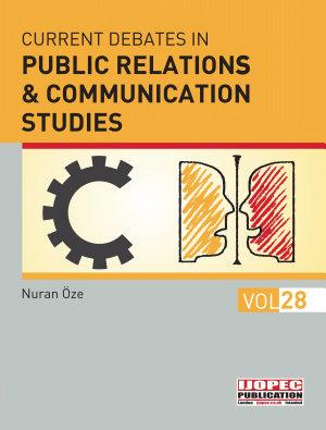 Current Debates In Public Relations Communication Studies First Edition April 2018 Ijopec Publication No 2018 19 Isbn 978