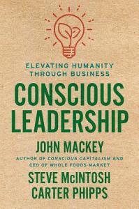 Conscious Leadership Book