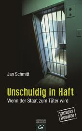Unschuldig in Haft: Wenn der Staat zum Täter wird
