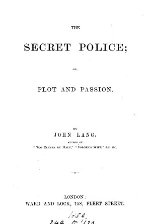 The Secret Police  Or  Plot and Passion