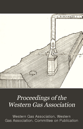 Proceedings of the Western Gas Association: Volumes 19-21
