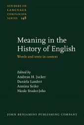 Meaning in the History of English: Words and texts in context