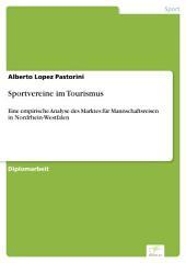Sportvereine im Tourismus: Eine empirische Analyse des Marktes für Mannschaftsreisen in Nordrhein-Westfalen