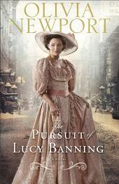 The Pursuit of Lucy Banning (Avenue of Dreams Book #1): A Novel