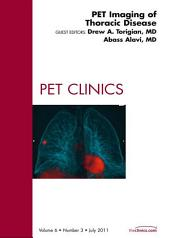 PET Imaging of Thoracic Disease, An Issue of PET Clinics - E-Book