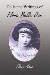 Collected Writings Of Flora Belle Jan Book PDF