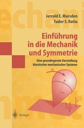 Einführung in die Mechanik und Symmetrie: Eine grundlegende Darstellung klassischer mechanischer Systeme