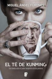 El té de Kunming: Una novela sobre el poder terapéutico de las palabras