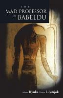 The Mad Professor of Babeldu PDF