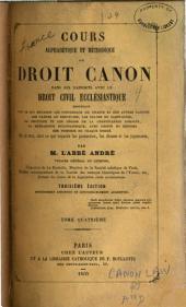 Cours alphabétique et méthodique de droit canon dans ses rapports avec le droit civil ecclésiastique: Volume4