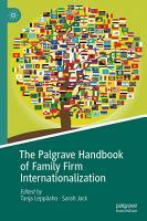 The Palgrave Handbook of Family Firm Internationalization PDF