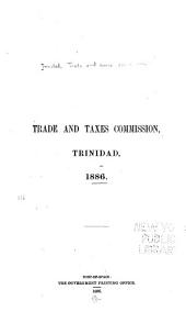 Trade and Taxes Commission: Report Trinidad, 1886