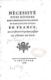 """Nécessité d'une réforme dans l'administration de la justice et dans les loix civiles en France, avec la réfutation de quelques passages de """"l'esprit des loix"""" [de Montesquieu] par S.-N.-H. Linguet"""