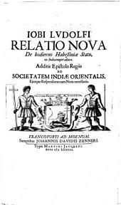 Relatio nova de hodierno Habessiniae statu: ex India nuper allata : appendix ad historiam Aethiopicam