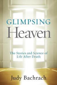 Glimpsing Heaven Book