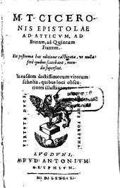 Epistolae ad Atticum, ad Brutum, & ad Quintum fratrem