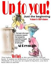 Up to you! Vol 1