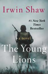 The Young Lions: A Novel