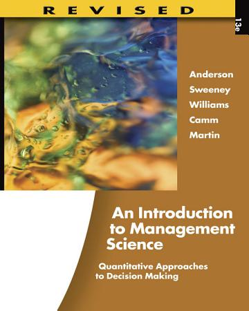 An Introduction to Management Science  Quantitative Approaches to Decision Making  Revised PDF